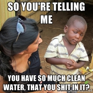 clean water, shitting in it
